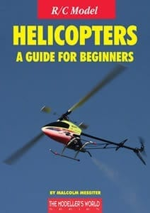 Model Helicopters - A Guide for Beginners by Malcolm Messiter