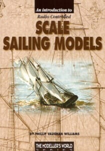 An Introduction to Radio Controlled Scale Sailing Models - by Phillip Vaughan Williams