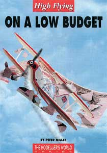High Flying On A Low Budget - by Peter Miller