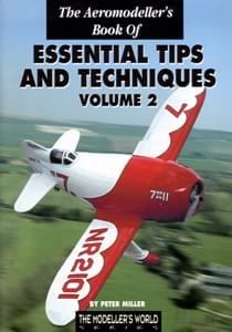 The Aeromodeller's Book of Essential Tips & Techniques Volume 2 - by Peter Miller