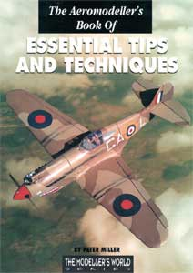The Aeromodeller's Book of Essential Tips and Techniques - by Peter Miller