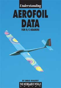 Understanding Aerofoil Data for R/C Soarers by Denis Oglesby