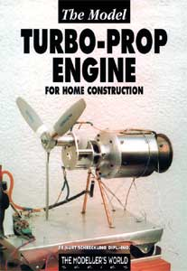 The Model Turbo-Prop Engine for Home Construction by Kurt Schreckling
