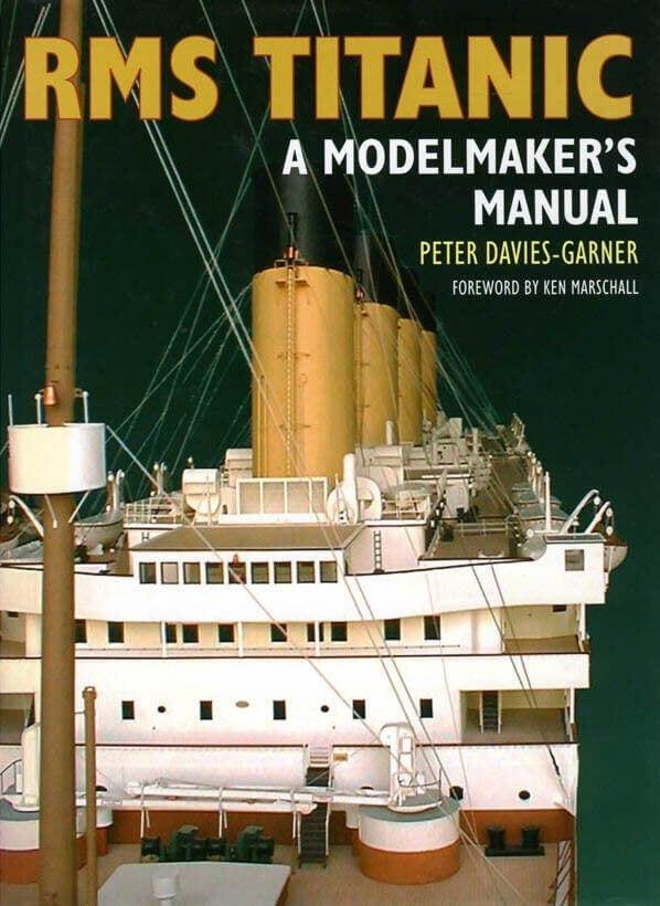 RMS Titanic A Modelmaker's Manual