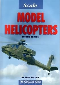 Scale Model Helicopters, 2nd Edition by Sean Brown
