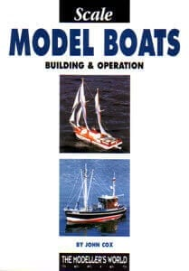Scale Model Boats - Building & Operation - by John Cox