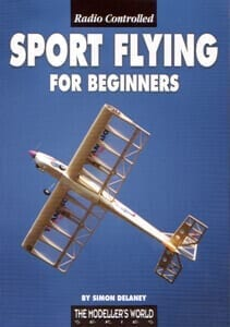 Radio Controlled Sport Flying for Beginners - By Simon Delaney